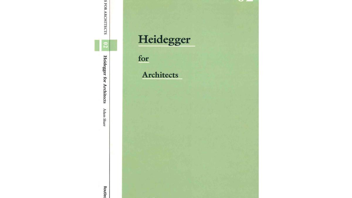 Heidegger for Architects